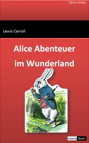 Alice Abenteuer im Wunderland